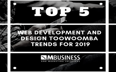 Top 5 Web Development and Design Toowoomba Trends for 2019