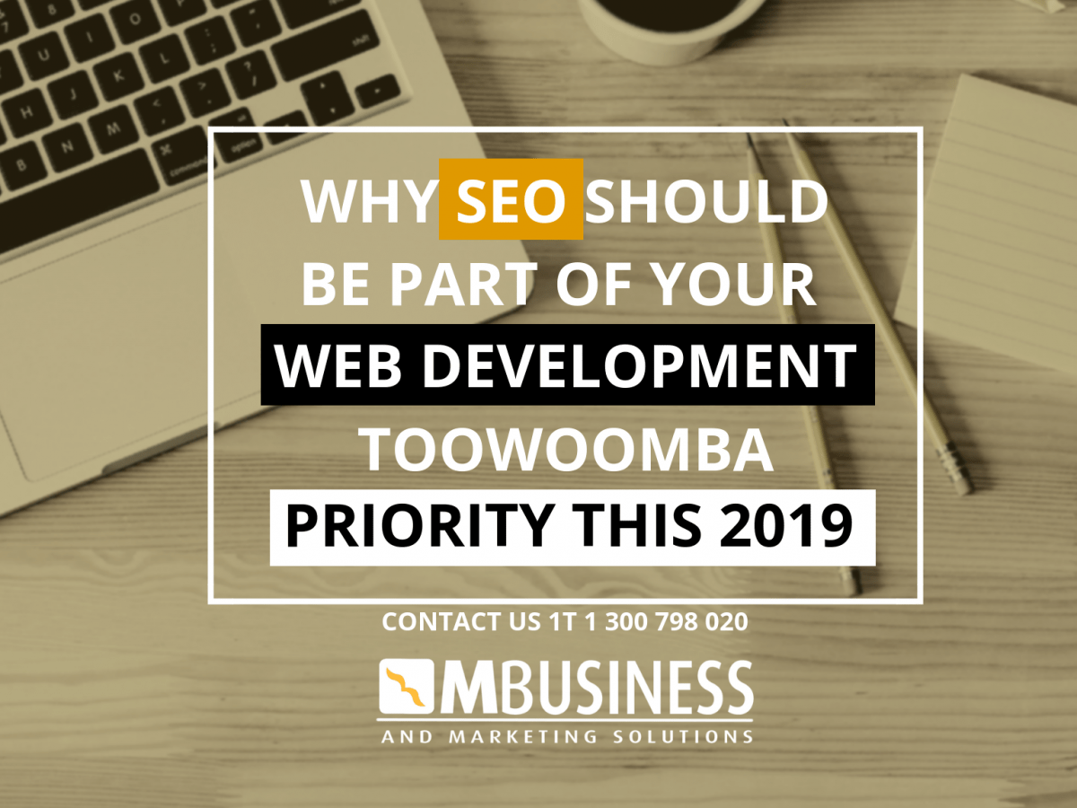 SEO Should Be Part of Your Web Development Toowoomba Priority This 2019