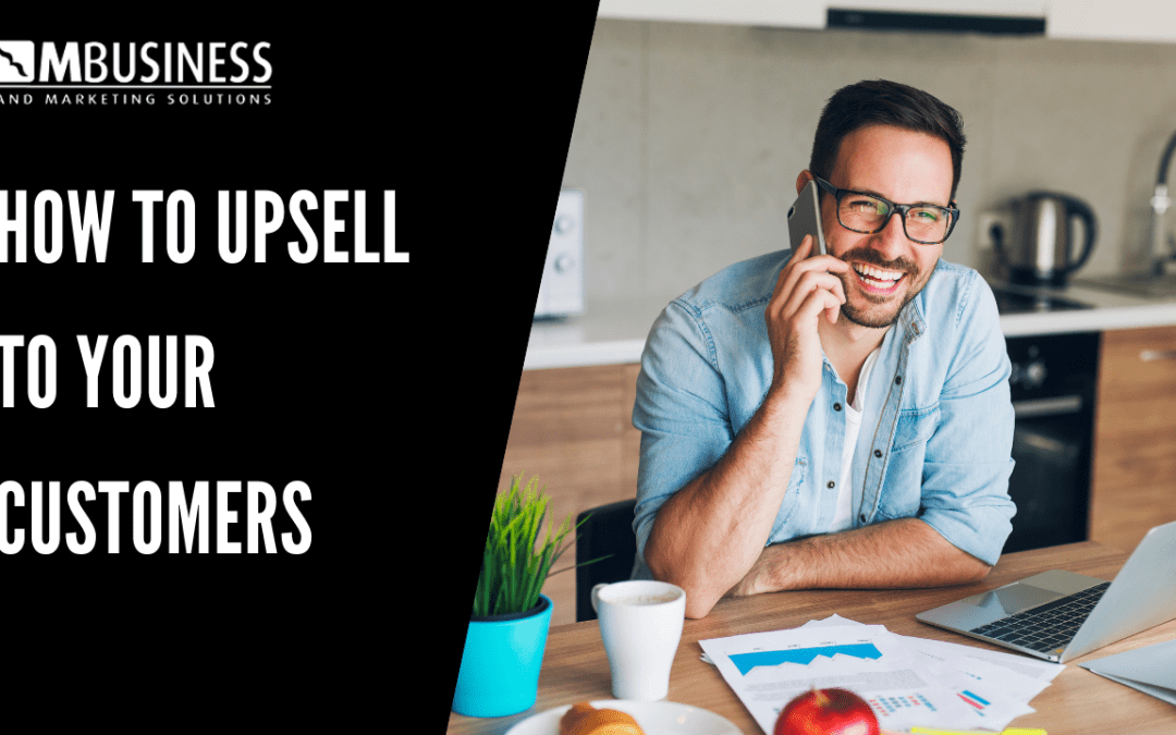 How to Make an Upsell To Your Existing Customers