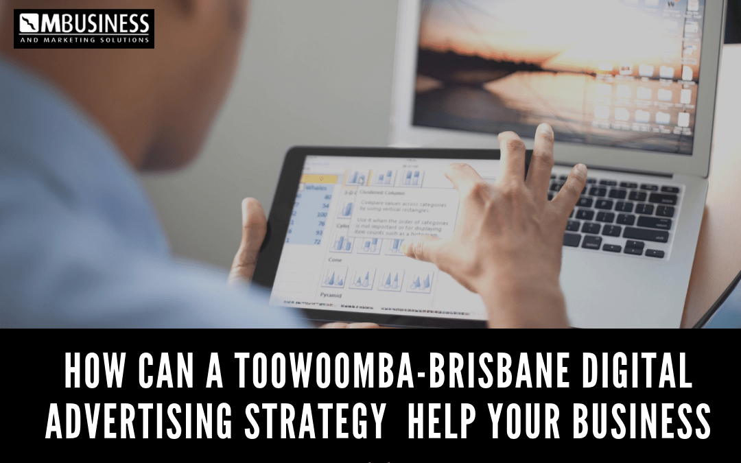 How Can A Toowoomba-Brisbane Digital Advertising Strategy Help Your Business