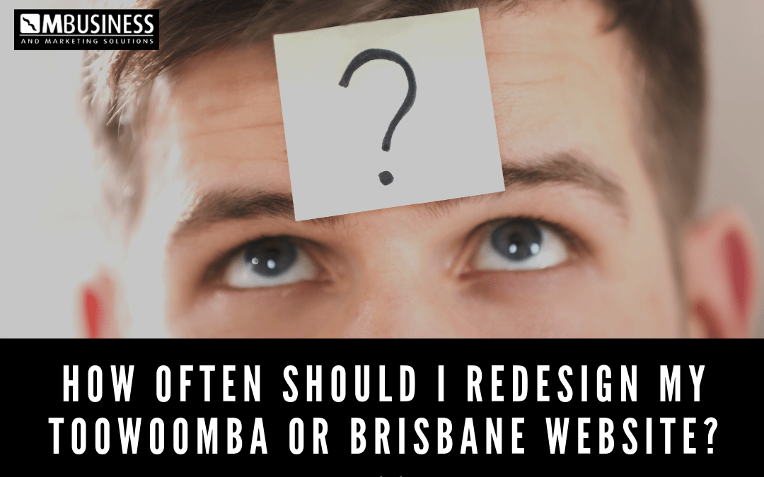How often should I redesign my website in Toowoomba and Brisbane