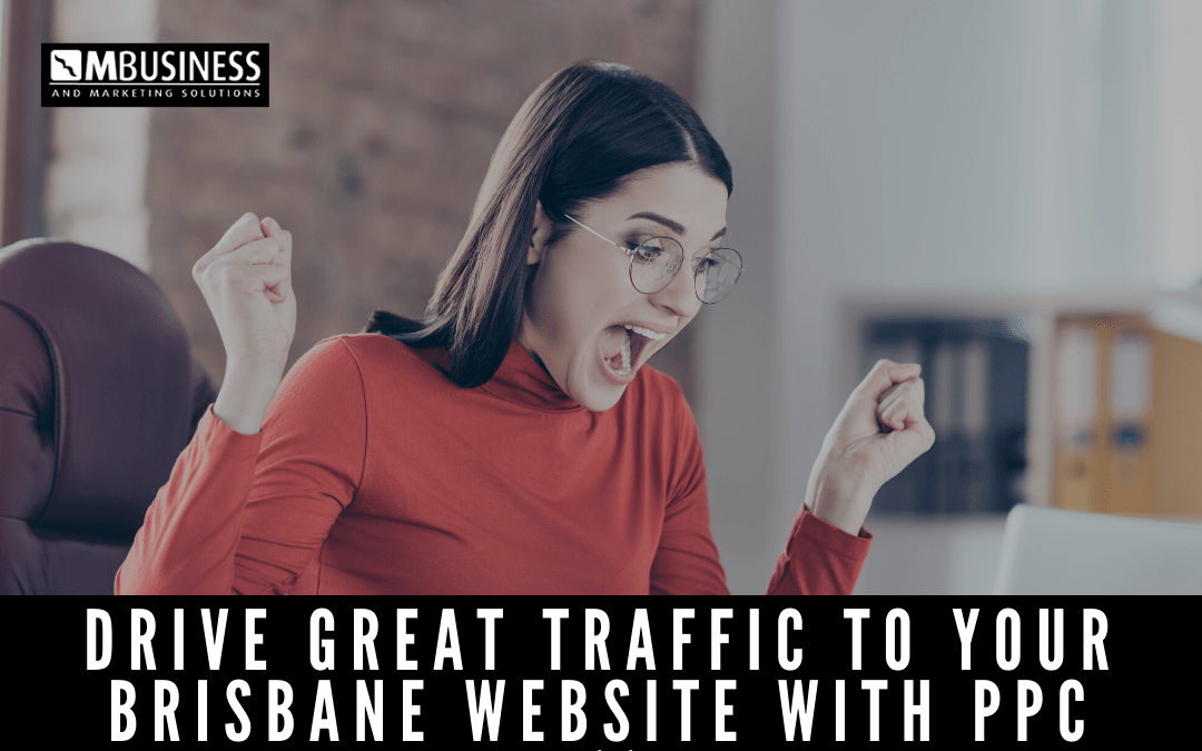 Drive Great Traffic to Your Brisbane Website with PPC