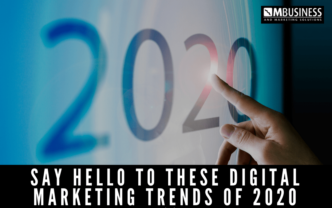 Leave 2019 and blend in with these 2020 digital marketing trends
