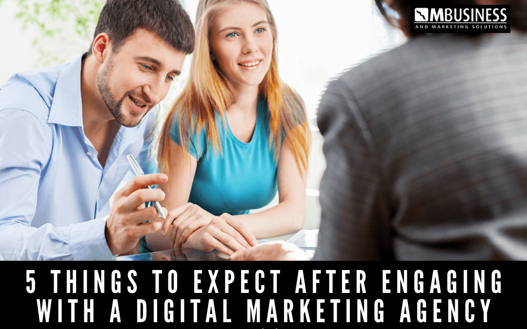 5 Things To Expect After Engaging With A Digital Marketing Agency