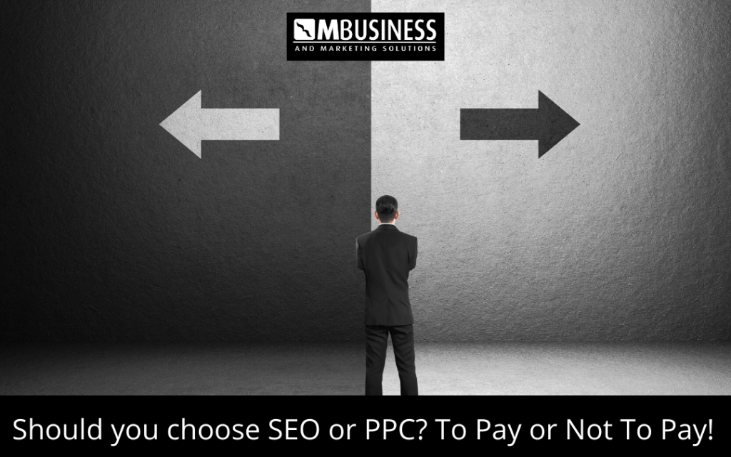 Should you choose SEO or PPC To Pay or Not To Pay