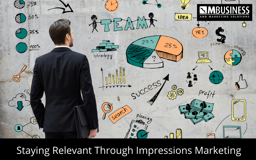 Staying Relevant Through Impressions Marketing