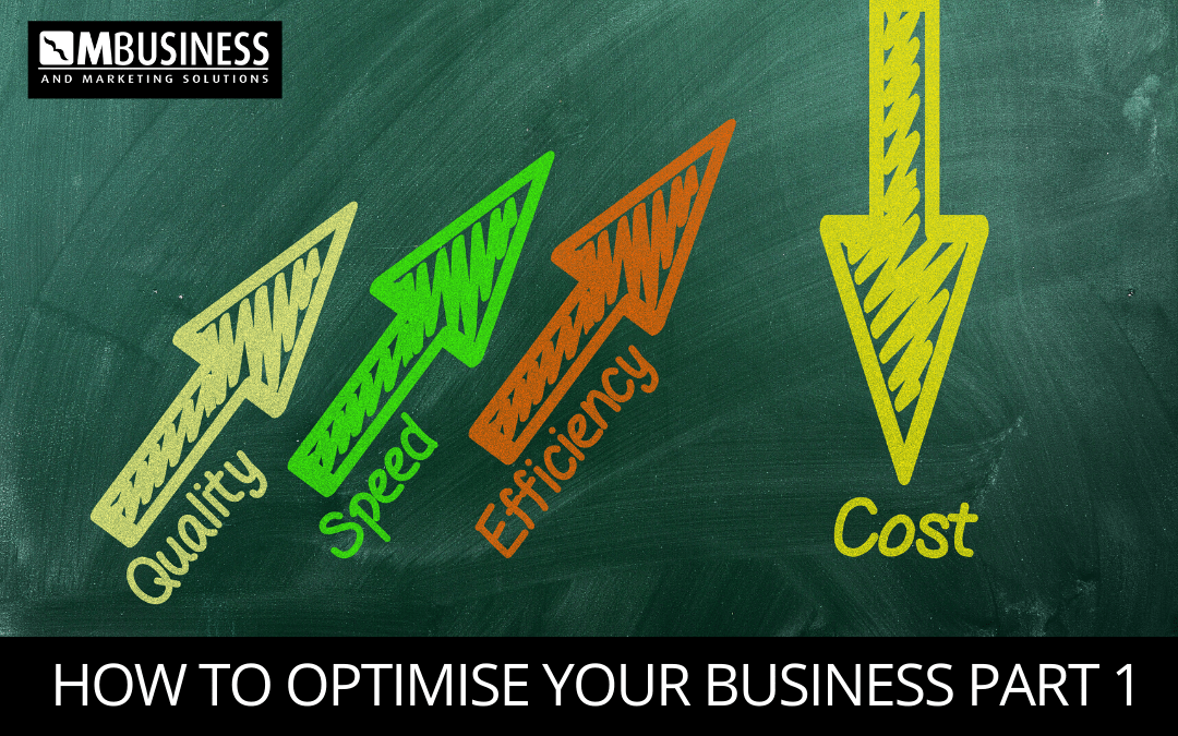 HOW TO OPTIMISE YOUR BUSINESS PART 1