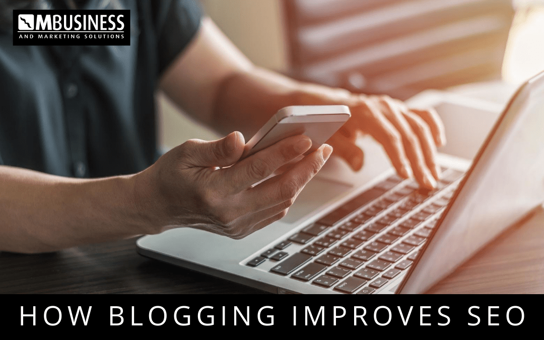 How blogging improves SEO - Mbusiness Solutions