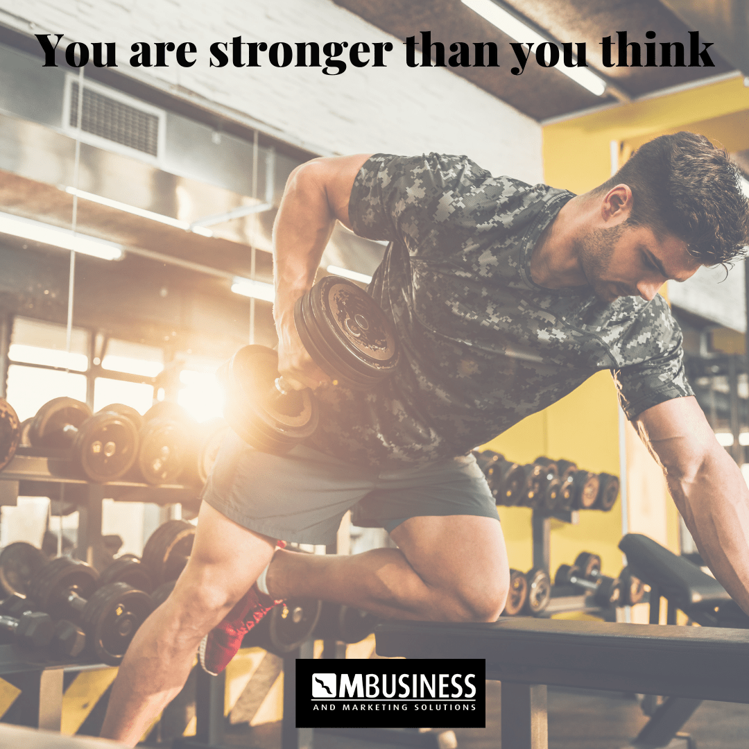 You are stronger than you think -Mike's Marketing Minutes